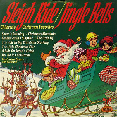 The Caroleer Singers And Orchestra - Sleigh Ride / Jingle Bells: Children's Christmas Favorites - New Vinyl Record 1970's Stereo (Original Press) USA - Holiday/Christmas