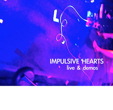 Impulsive Hearts - Live & Demos - New Cassette 2016 Limited Edition (100!!!) Cassette Store Day Release - Chicago IL Indie / Fuzz-Pop with a bit of Surf-Punk.