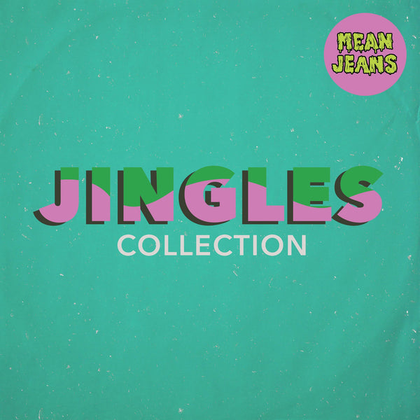 Mean Jeans ‎– Jingles Collection - New Vinyl Lp 2018 Fat Wreck Chords Pressing with Download - Punk (Jingles!)