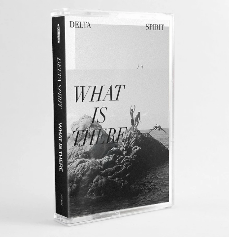 Delta Spirit - What Is There - New Cassette 2020 New West Grey Tape - Indie Rock