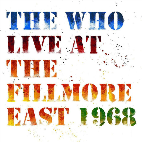 The Who - Live at The Fillmore East 1968 - New 3 Lp Record 2018 Polydor UMC Europe Import 180 gram Vinyl - Classic Rock / Mod