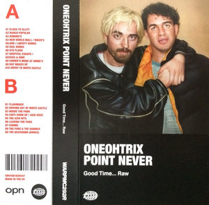 Oneohtrix Point Never ‎– Good Time... Raw - New Cassette 2018 Warp Records Tape - Electronic