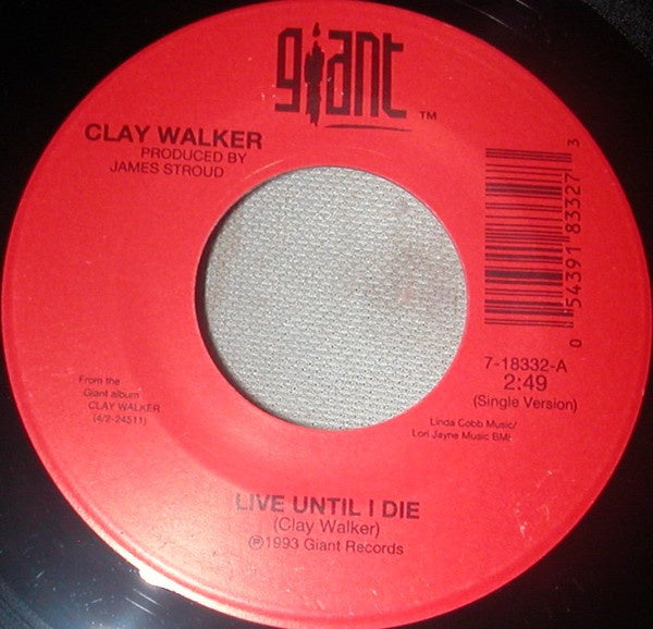 "Clay Walker ‎- Live Until I Die - Mint- 7"" Single 45 RPM 1993 USA - Country"