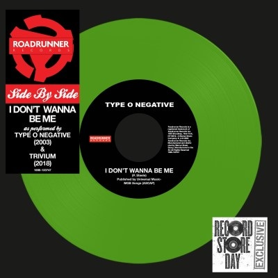 "Type O Negative / Trivium - Side By Side: I Don't Wanna Be Me - New 7"" Single 2018 Roadrunner RSD Black Friday Exclusive on Green Vinyl - Metalcore / Thrash"