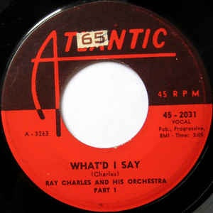 "Ray Charles And His Orchestra- What'd I Say- VG+ 7"" Single 45RPM- 1959 Atlantic USA- Jazz/Funk/Soul"