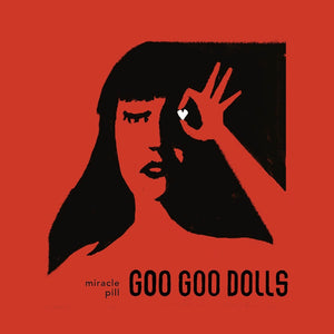 Goo Goo Dolls - Miracle Pill - New 2019 Record LP Standard Black Vinyl - Pop / Rock