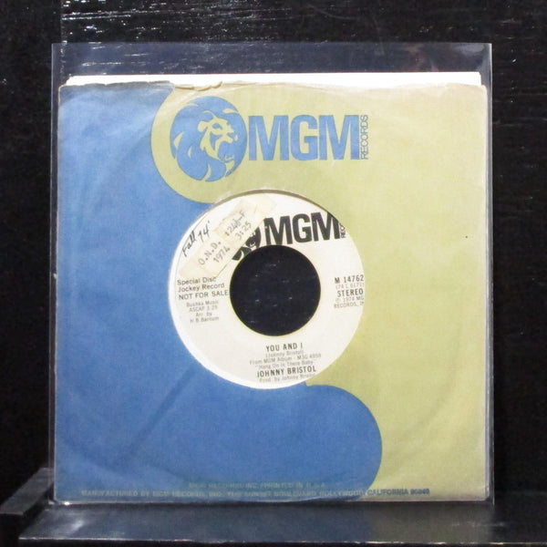 "Johny Bristol - You And I 7"" VG+ Promo Vinyl 45 MGM M 14762 USA 1974"