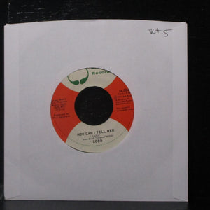 "Lobo - How Can I Tell Her / Hope You're Proud Of Me Girl 7"" VG+ Vinyl 45 16,004"