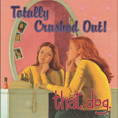 that dog. ‎– Totally Crushed Out! (1995) - New LP Record 2020 Third Man USA Vinyl - Alternative Rock