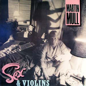 Martin Mull - Sex & Violins - Mint- 1978 Stereo USA - Comedy/Rock