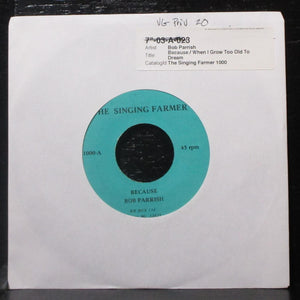 "Bob Parrish - Because / When I Grow Too Old To Dream 7"" VG Vinyl 45 private 1000"