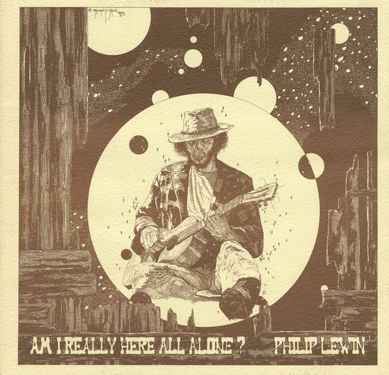 Philip Lewin - Am I Really Here All Alone? - New Vinyl 2017 Tompkins Square Remastered Reissue LP of V. Rare 1975 Private Press LP - Acid-Folk / Psych / World