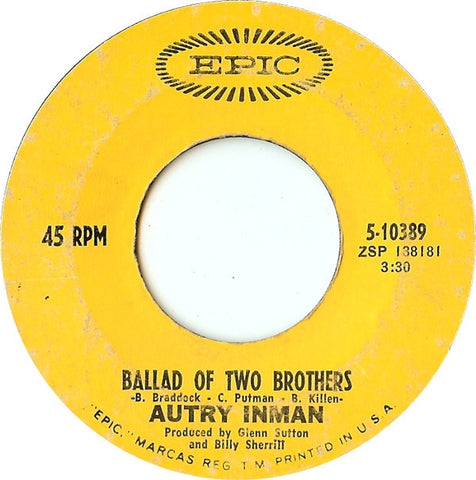 "Autry Inman ‎– Ballad Of Two Brothers / Don't Call Me (I'll Call You) - VG+ 7"" Single 45 rpm 1968 Epic USA - Country"