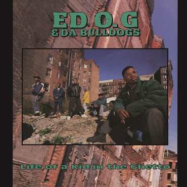 Ed O.G. & Da Bulldogs - Life of a Kid In The Ghetto - New Lp 2019 Get On Down RSD Exclusive Reissue - 90's Hip Hop