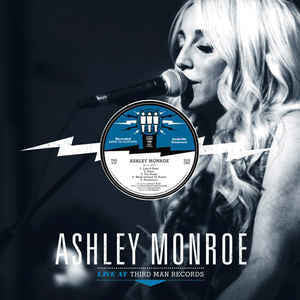 Ashley Monroe - Live at Third Man - New Lp Record 2016 Third Man USA Vinyl - Country