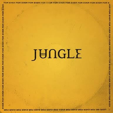 Jungle - For Ever - New Vinyl Lp 2018 XL Recordings Pressing with Gatefold Jacket - Neo Soul / Funk Electronica / Nu-Disco