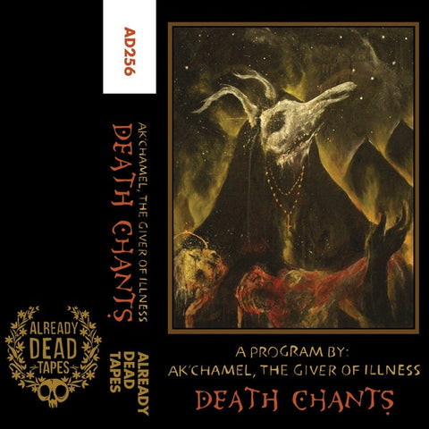 Ak'chamel, The Giver Of Illness ‎– Death Chants - New Cassette 2017 Already Dead (Chicago, IL) White Tape with Download - Lo-Fi / Folk / Experimental