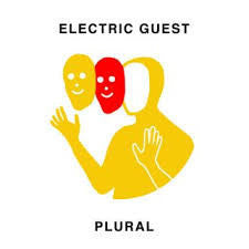 Electric Guest - Plural - New Vinyl 2017 Downtown / Interscope Records LP - Electronic / Indie Pop