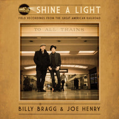 Billy Bragg & Joe Henry - Shine a Light - New Vinyl 2016 Cooking Vinyl Gatefold 180gram Black Vinyl - Folk / Americana