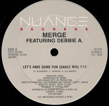 "Merge Feat. Debbie A. - Let's Have Some Fun Mint- - 12"" Single 1986 Nuance USA - Chicago House"