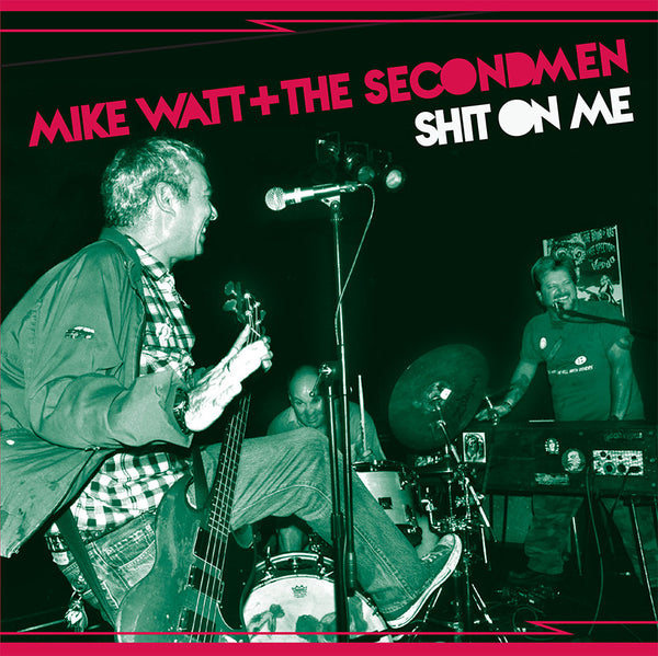 "Mike Watt + The Secondmen* / Ev Kain ‎– Shit On Me / Striking Out - New Vinyl 7"" USA 2015 (Record Store Day 2015 exclusive. Split 7"" on clear vinyl. Limited to 1500 copies worldwide.)"