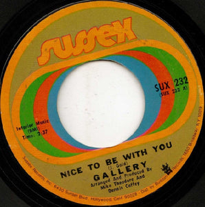 Gallery ‎– Nice To Be With You/ Ginger Haired Man - VG+ 45rpm 1972 Sussex - Rock