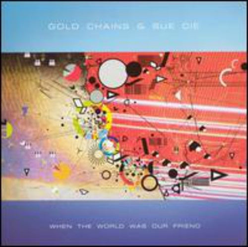 Gold Chains & Sue Cie ‎– When The World Was Our Friend - New 2 Lp Record 2004 Kill Rock Stars USA Vinyl - Electronic / House / Techno