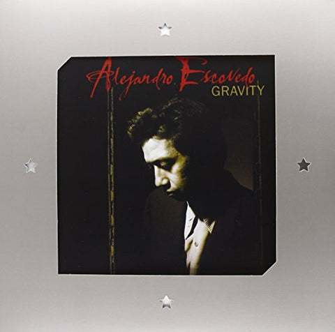 Alejandro Escovedo - Gravity - New 2 Lp Record 2016 Record Store Day 180 gram Vinyl RSD - Alt-Rock / Alt-Country / Cowpunk