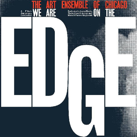 Art Ensemble Of Chicago - We Are On The Edge - New 2019 Record 2 LP Black Vinyl - Free Jazz / Contemporary Jazz