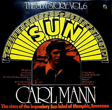 Carl Mann ‎– The Sun Story Vol.6 VG+ 1977 Sun Stereo Compilation LP USA - Country / Rockabilly