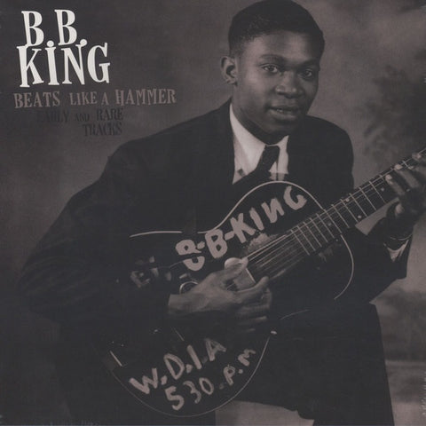 B.B. King ‎– Beats Like A Hammer: Early And Rare Tracks - New Lp Record 2016 Bad Joker Europe Import Vinyl - Modern Electric Blues