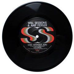 "Will Sessions + Amp Fiddler - Lost Without You / Seven Mile - New Vinyl 2017 Session Sounds 7"" Single - Funk / Soul / Disco"