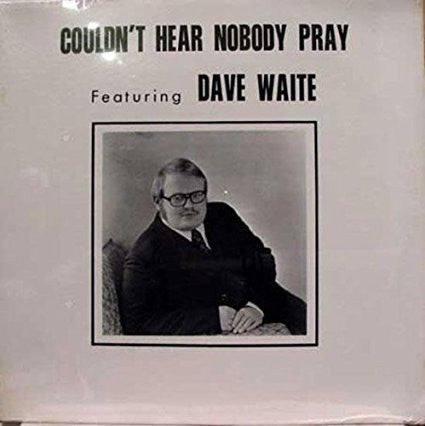 Dave Waite - Couldn't Hear Noboday Pray - New Vinyl (Vintage 1960's Spoken Christian) USA