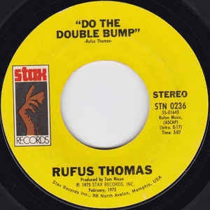 "Rufus Thomas- Do The Double Bump VG+ 7"" Single Record 1975 Stax USA 45 RPM - Funk / Soul"