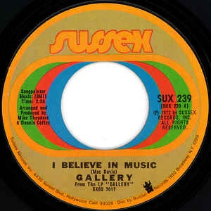 "Gallery- I Believe In Music / Someone- VG+ 7"" Single 45RPM- 1972 Sussex USA- Rock"