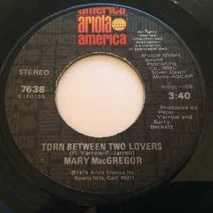 "Mary MacGregor- Torn Between Two Lovers / I Just Want To Love You- M- 7"" Single 45RPM- 1976 Ariola America USA- Rock/Folk/Country"