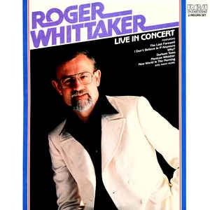 Roger Whittaker ‎- Live In Concert - Mint- 2 LP Comp Stereo RCA Victor 1981 USA - Folk / Country