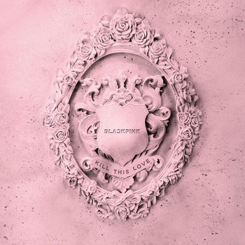 BLACKPINK ‎– Kill This Love - New LP Record 2019 Limited Edition Pink Marble Swirl Vinyl EU Import - Electronic / K-pop