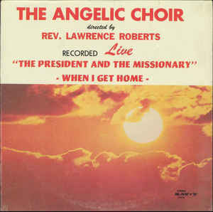 "The Angelic Choir - ""The President And The Missionary"" - When I Get Home - VG 1977 Stereo USA - Gospel/Soul"