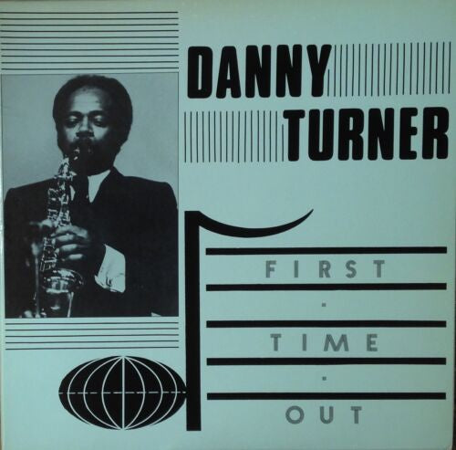 Danny Turner ‎– First Time Out - VG+ Lp Record (Low grade cover) 1984 USA Autographed Original Vinyl - Jazz