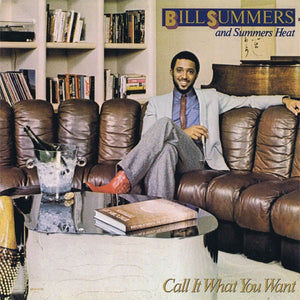 Bill Summers & Summers Heat ‎– Call It What You Want - VG+ Lp Record 1981 USA Original Vinyl - Soul / Disco