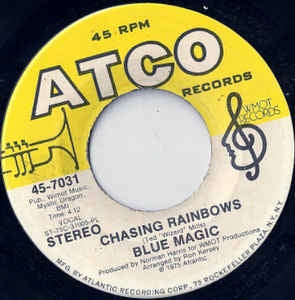 "Blue Magic- Chasing Rainbows / You Won't Have To Tell Me Goodbye- VG 7"" Single 45RPM- 1975 ATCO Records USA- Funk/Soul"