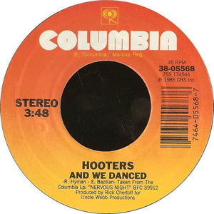 "Hooters- And We Danced / Blood From A Stone- VG+ 7"" Single 45RPM- 1985 Columbia USA- Rock/Pop"