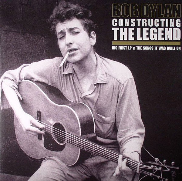 Bob Dylan ‎– Constructing The Legend (His First LP & The Songs It Was Built On) - New 2 Lp Record 2013 Let Them Eat Vinyl UK Import Vinyl - Rock / Folk Rock
