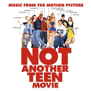 Various ‎– Not Another Teen Movie  (Music From The Motion Picture) - New Vinyl 2017 Enjoy The Ride Records Reissue - Soundtrack