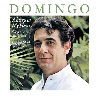 Placido Domingo ‎– Always In My Heart (Siempre En Mi Corazón) - The Songs Of Ernesto Lecuona - VG+ Lp Record 1984 USA Original Vinyl - Latin / Pop