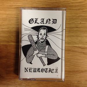 Gland - Neurotica - New Cassette - 2015 Community Records - Clear w/White Ink (of 200) - Punk