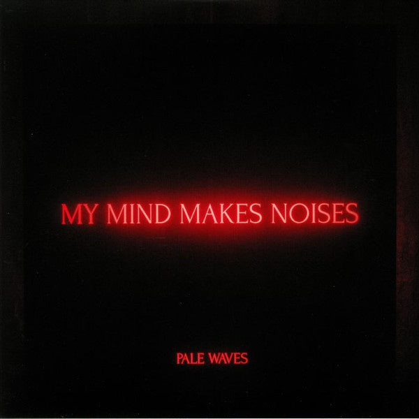 Pale Waves - My Mind Makes Noises - New Vinyl 2 Lp 2018 Dirty Hit 180gram Black Vinyl EU Pressing  with Gatefold Jacket and Download - Indie Pop / Alt-Rock