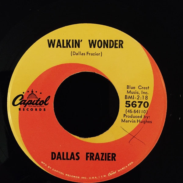 Dallas Frazier ‎– Walkin' Wonder / Just A Little Bit Of You - VG 45rpm 1966 USA Capitol Records - Country