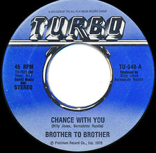 "Brother To Brother - Chance With You / Joni VG - 7"" Single 45RPM 1976 Turbo USA - Disco"